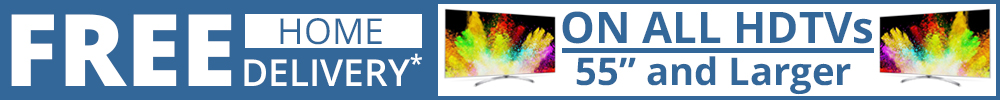 "Free HDTV delivery on tvs 55"" and larger."